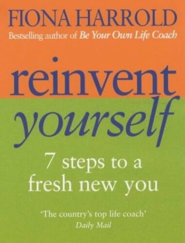 1 of 1 - Reinvent Yourself: 7 steps to a new you: Seven S... by Harrold, Fiona 0749924837