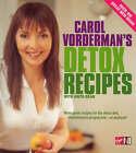 Carol Vorderman's Detox Recipes: Over 100 Great Recipes by Carol Vorderman, Anita Bean (Hardback, 2003)