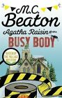 Agatha Raisin and the Busy Body by M. C. Beaton (Paperback, 2016)