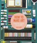 How to Make Art by Mel Elliott (Paperback, 2015)