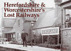 Herefordshire and Worcestershire's Lost Railways by Peter Dale (Paperback, 2004)