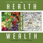Health Over Wealth by Cattina C Coleman (Paperback / softback, 2014)