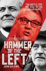 Hammer of the Left: The Battle for the Soul of the Labour Party by John Golding (Paperback, 2016)