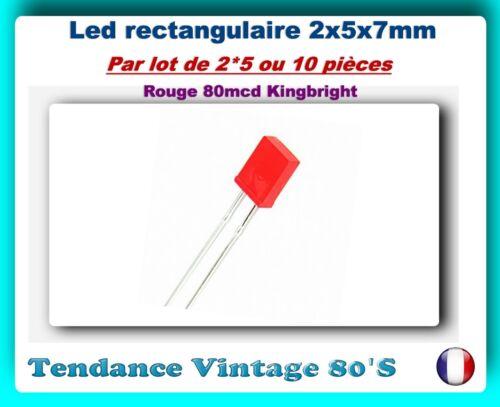 *** LOT DE 2*5 OU 10 LED ROUGE RECTANGULAIRE 2X5X7MM 80MCD KINGBRIGHT ***