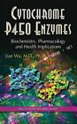 Cytochrome P450 Enzymes: Biochemistry, Pharmacology and Health Implications by Nishu Gupta, K. M. Gupta (Hardback, 2014)