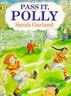 Pass it, Polly by Sarah Garland (Paperback, 1995)