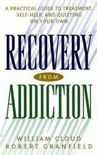 Recovery from Addiction: A Practical Guide to Treatment, Self-Help, and Quitting