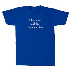 Herren-T-Shirt-Altaa-nur-weil-du-Gymnasium-bist-Schule-Fun