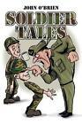 Soldier Tales by John O'brien 9781434930316 Paperback 2014