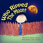 Who Ripped the Moon by Tammy Johnson (Paperback / softback, 2009)