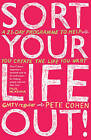 Sort Your Life Out: A 21-day Programme to Help You Create the Life You Want by Pete Cohen (Paperback, 2009)