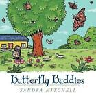 Butterfly Buddies by Sandra Mitchell (Paperback / softback, 2012)