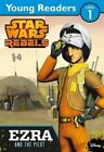 Star Wars Rebels: Ezra and the Pilot: Star Wars Young Readers by Lucasfilm Ltd (Paperback, 2015)