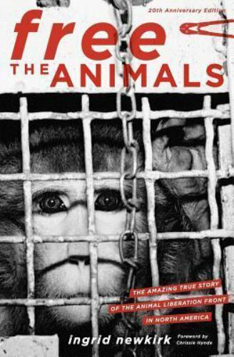 Free the Animals: The Amazing True Story of the Animal Liberation Front, Like...