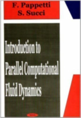 Introduction to Parallel Computational Fluid Dynamics, Hardcover by Succi, Sa...