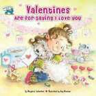 Valentines Are for Saying I Love You by Dr Margaret Sutherland (Mixed media product, 2007)