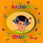 Rainbow: Dual Language Book in English and Armenian by Eliza Garibian, Emilia Mikaelian, Svetlana Bagdasaryan (Paperback / softback, 2013)