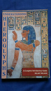 UNDERSTANDING-HIEROGLYPHS-Introductory-Guide-HILARY-WILSON-Reading-Writing