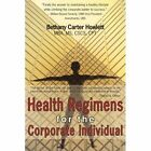 Health Regimens for The Corporate Individual 9781425923600 Howlett Book
