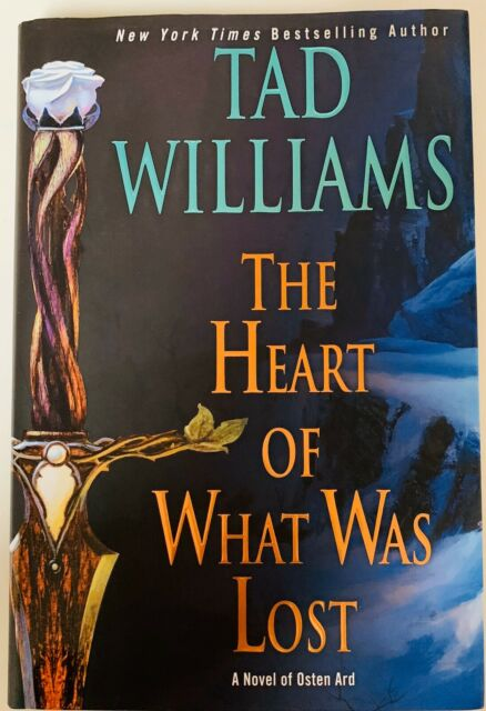 Osten Ard: The Heart of What Was Lost : A Novel of Osten Ard by Tad Williams