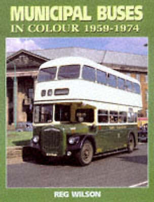 1 of 1 - Municipal Buses in Colour by Reg Wilson (Hardback, 1997)