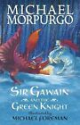 Sir Gawain and the Green Knight by Michael Morpurgo (Paperback, 2013)