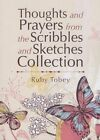 Thoughts and Prayers from the Scribbles and Sketches Collection by Ruby Tobey (Paperback / softback, 2014)