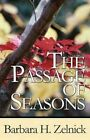 The Passage of Seasons by Barbara H. Zelnick 9781456027773