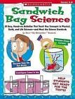 Sandwich Bag Science: Grades 4-8: 25 Easy, Hands-On Activities That Teach Key Concepts in Physical, Earth, and Life Sciences - And Meet the Science Standards by Steve Tomecek (Paperback / softback)