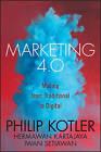 Marketing 4.0: Moving from Traditional to Digital by Hermawan Kartajaya, Iwan Setiawan, Philip Kotler (Hardback, 2016)