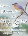 Roses, Bluebirds, and Expressions of Love by Margaret Sanders (Hardback, 2009)