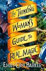 The Thinking Woman's Guide to Real Magic by Emily Croy Barker (Paperback, 2014)