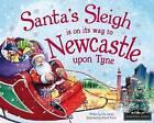 Santa's Sleigh is on its Way to Newcastle Upon Tyne by Eric James (Hardback, 2015)