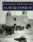 Historic Photos of Albuquerque by Turner Publishing Company (Hardback, 2007)