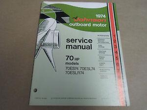 1974 Johnson Outboards Service Manual 70 HP 70ES74 70ESL74 ...