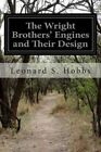 The Wright Brothers' Engines and Their Design by Leonard S Hobbs (Paperback / softback, 2014)