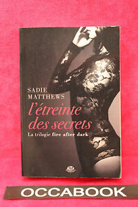 Fire After Dark Tome 2 L Etreinte Des Secrets Sadie Matthews