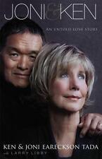 Joni and Ken : An Untold Love Story by Ken Tada and Joni Eareckson Tada...