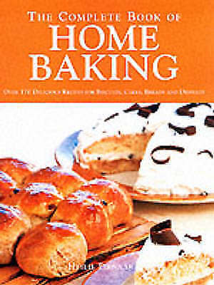 """""""AS NEW"""" The Complete Book of Home Baking: Over 170 Delicious Recipes for Biscui"""