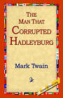 The Man That Corrupted Hadleyburg by Mark Twain (Paperback / softback, 2004)