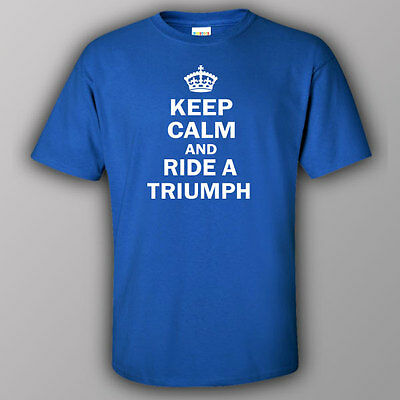 Funny T-shirt KEEP CALM AND RIDE A TRIUMPH - motorcycle bike motorbike