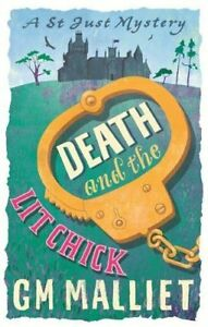 Very GoodDeath and the Lit Chick The St Just Mysteries PaperbackMalliet - Ammanford, United Kingdom - Very GoodDeath and the Lit Chick The St Just Mysteries PaperbackMalliet - Ammanford, United Kingdom