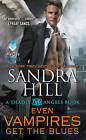 Even Vampires Get the Blues: A Deadly Angels Book by Sandra Hill (Paperback, 2015)