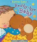 Beddy-Bye, Baby: A Touch-And-Feel Book by Karen Katz (Other book format, 2009)