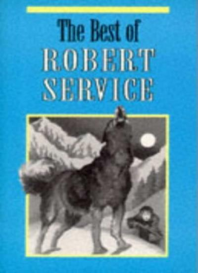 The Best of Robert Service By R. Service