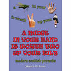 A Midge in Your Hand is Worth Two Up Your Kilt: Modern Scottish Proverbs by Stuart McLean (Hardback, 2007)