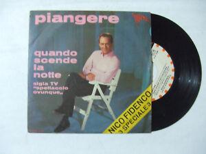 """Nico Fidenco – Piangere - Disco Vinile 45 Giri 7"""" Stampa ITALIA 1967"""