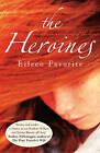 The Heroines by Eileen Favorite (Paperback, 2009)