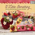 A Little Something: Cute-As-Can-Be Patterns for Wool Stitchery by Roseann Meehan Kermes (Paperback / softback, 2017)