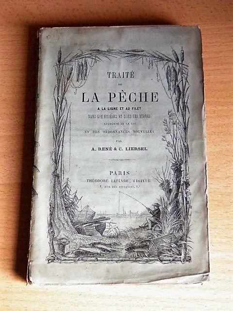 RENE LIERSEL Traité Pêche à la Ligne et Filet Rivières et Etangs Nb Figures 1860